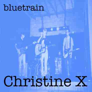 bluetrain CHRISTINE X